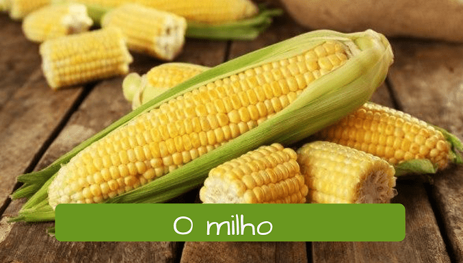 Vegetables in Portuguese: o milho corn