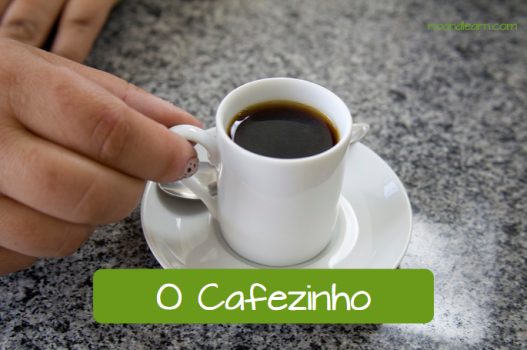 How do Brazilians like their coffee? Coffee in Portuguese: o cafezinho.