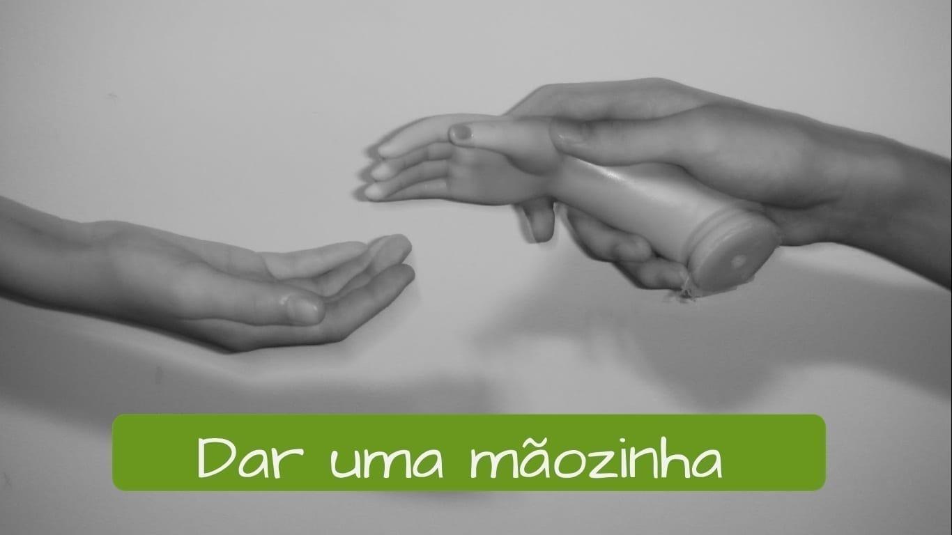 Expressão Dar uma Mãozinha help in portuguese