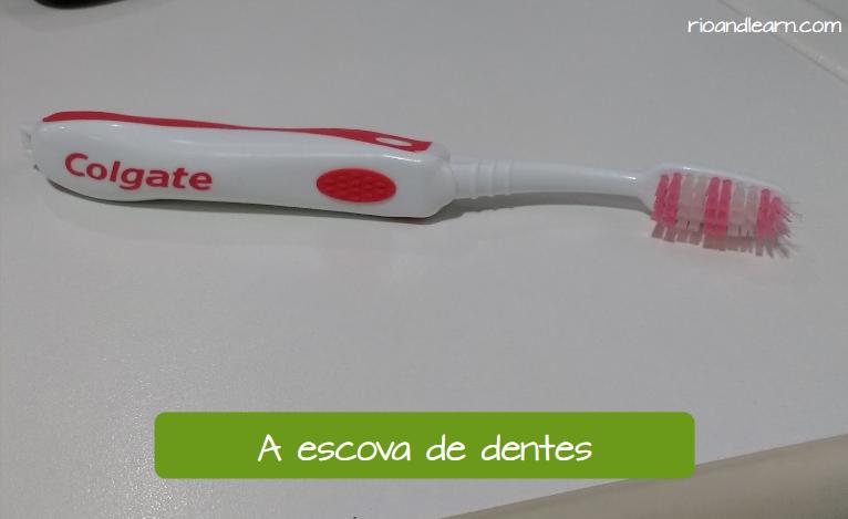 Hábitos Brasileiros: Escova e Pasta de dentes. El cepillo de dientes en portugués: A escova de dentes