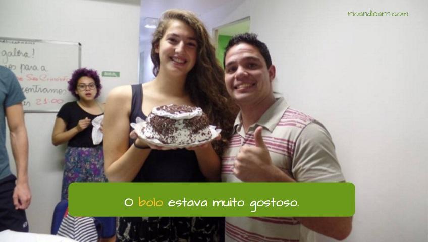 Usos da palavra Bolo em Português. O bolo estava muito gostoso.
