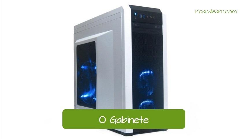 Partes de la computadora en portugués: O gabinete (la torre).