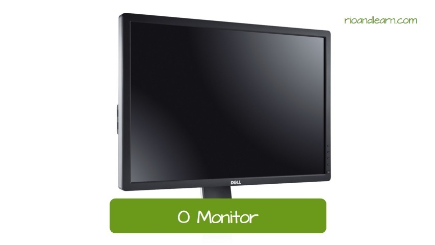 The monitor in Portuguese: O monitor. Flat screen Monitor.