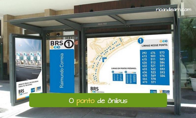 Exemplo de usos de la palabra Ponto en portugués: O ponto de ônibus.