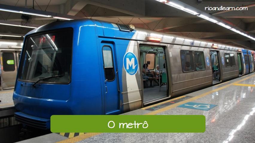 Transporte público de Río de Janeiro. O Metrô (Traducción: El metro).