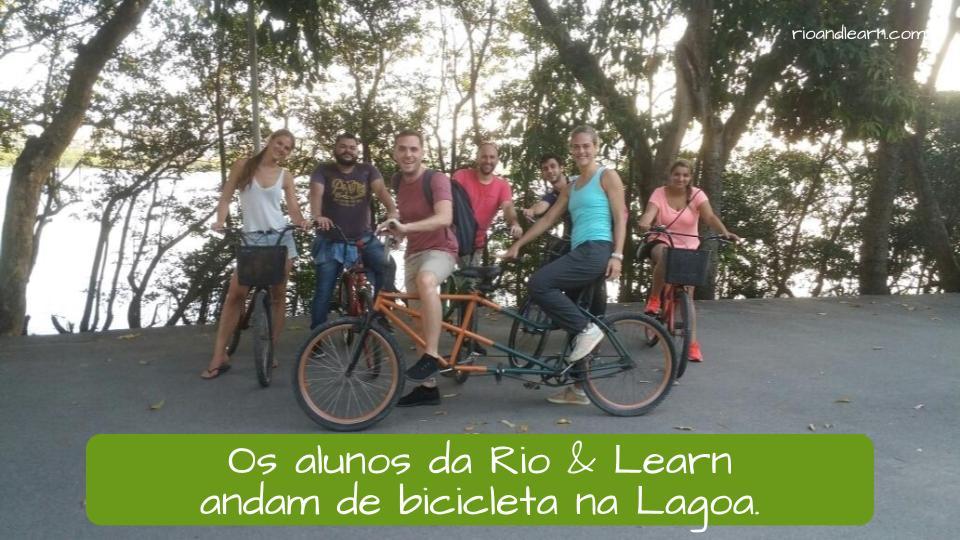 Means of Transport in Portuguese. Example: Os alunos da Rio & Learn andam de bicicleta na Lagoa.