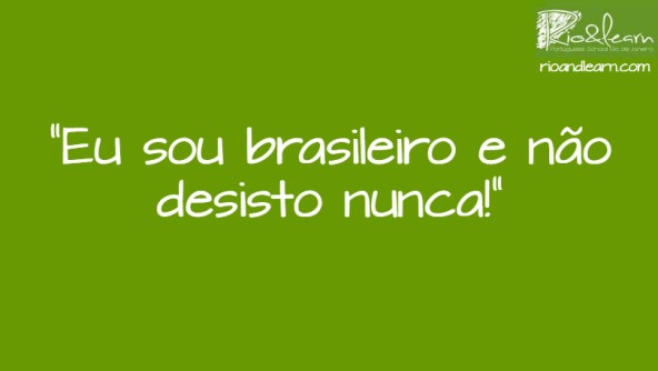 Vanderlei Cordeiro de Lima inspiró la frase Soy brasileño y no desisto nunca. En portugués: Eu sou brasileiro e não desisto nunca!