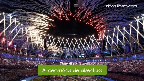 Vocabulary for the Olympic Games in Portuguese: A cerimônia de abertura.