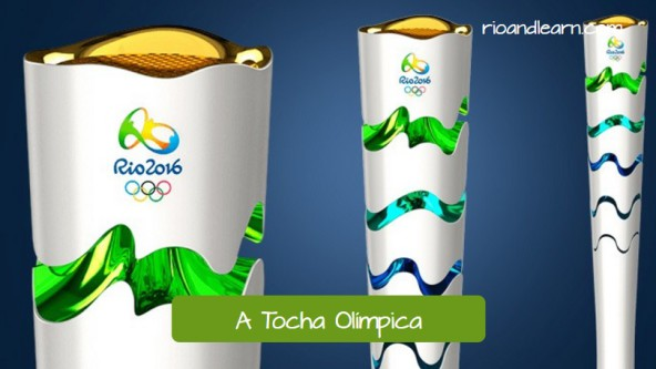 Vocabulary for the Olympic Games in Portuguese: A Tocha Olímpica. The torch for the Olympic games of 2016 in Rio de Janeiro.