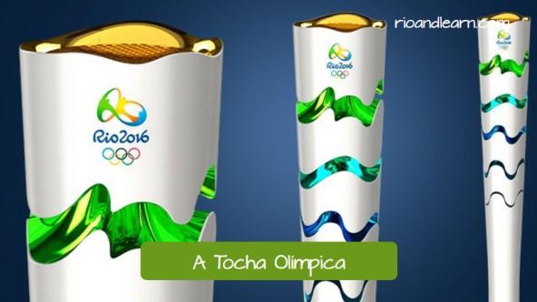 Vocabulario en Portugués para las Olimpiadas. La antorcha Olímpica: A Tocha Olímpica. Antorcha Olímpica de los Juegos Olímpicos de Río 2016.