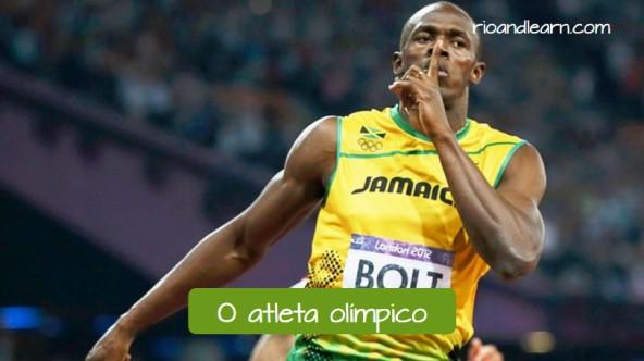 Vocabulario portugués para los Juegos Olímpicos de Río de Janeiro. El Atleta Olímpico: O Atleta Olímpico. Usain Bolt es el atleta más rápido de todos los tiempos.