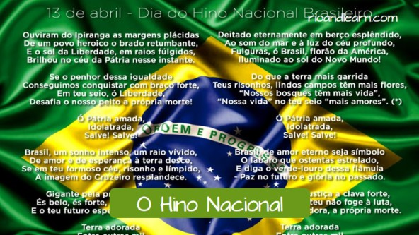 Portuguese at the Rio de Janeiro Olympic games. O Hino Nacional. April 13th is the national day of the Brazilian National Anthem.