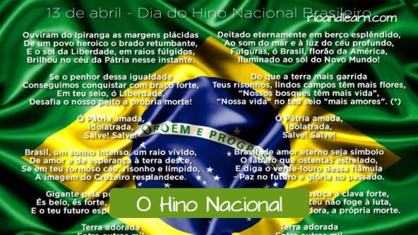 Vocabulario de Portugués para las Olimpiadas de Río de Janeiro. El himno Nacional: O Hino Nacional. El 13 de abril es el día del Himno Nacional Brasileño.
