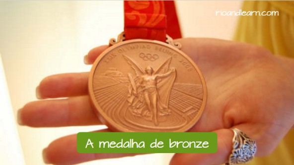 La medalla de bronce: A Medalha de bronze.