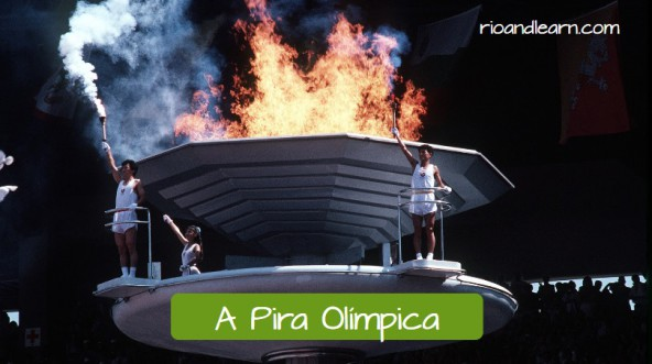 Portuguese at the Rio de Janeiro Olympic games: A Pira Olímpica.
