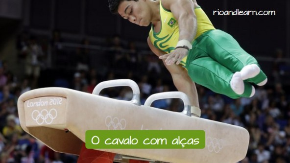 Vocabulary of Artistic Gymnastics in Portuguese. The pommel horse: O cavalo com alças. Sérgio Sasaki disputando competing on the pommel horse on the 2012 Olympic games in London.