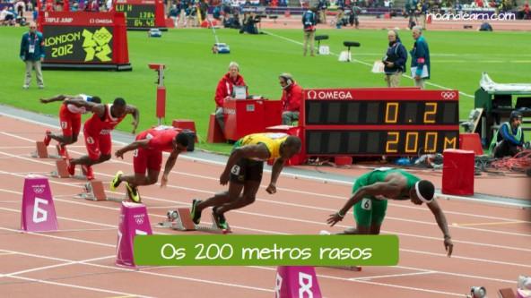 Pruebas de Atletismo de Velocidad en portugués. Los 200 metros lisos: Os 200 metros rasos.