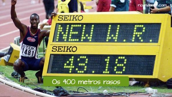 Pruebas de Atletismo de Velocidad en portugués. Los 400 metros lisos: Os 400 metros rasos.
