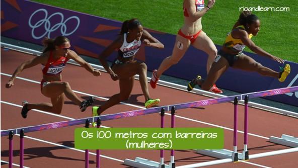 Pruebas femeninas de atletismo en portugués. Los 100 metros vallas: Os 100 metros com barreiras.