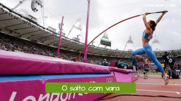 Pruebas de atletismo de salto en portugés. El salto con pértiga: O salto com vara.