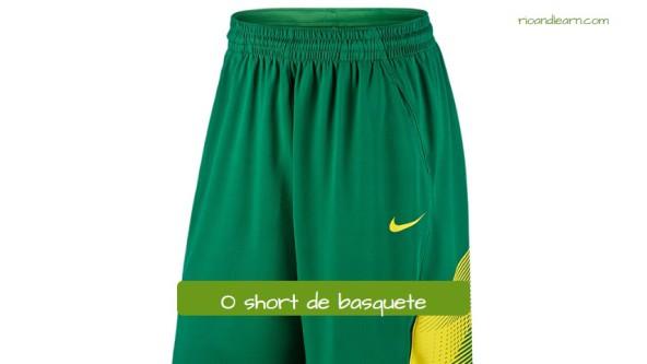 Ropa de baloncesto en portugués. Los pantalones de baloncesto: O short de basquete.