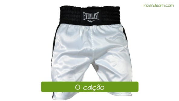 Boxing equipments in Portuguese. O calção: The boxing shorts.