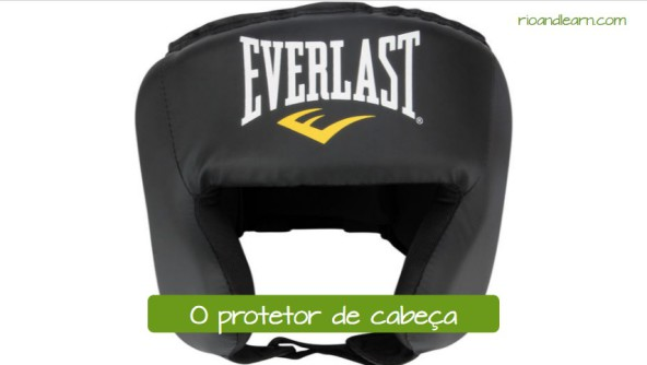 Examples of boxing equipment in Portuguese. O protetor de Cabeça: The boxing headgear.