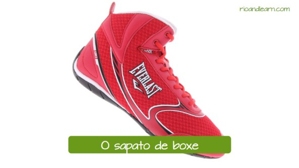 Equipments used for boxing in Portuguese. O sapato de boxe: The boxing shoes.