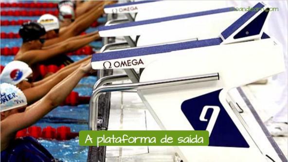 Vocabulario de natación en portugués. la plataforma de salida: A plataforma de saída.
