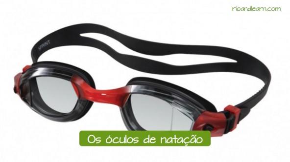 Equipo para natación en portugués. Las gafas de natación: Os óculos de natação.