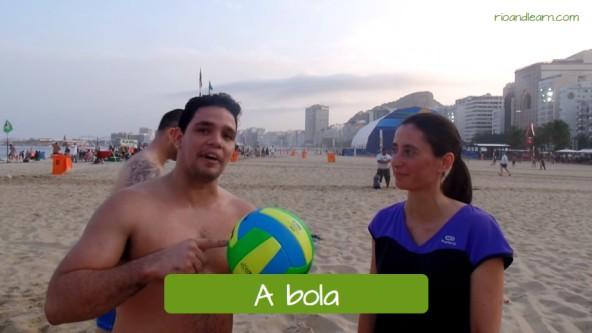 Beach Volleyball Vocabulary in Portuguese. The ball: A bola de vôlei.