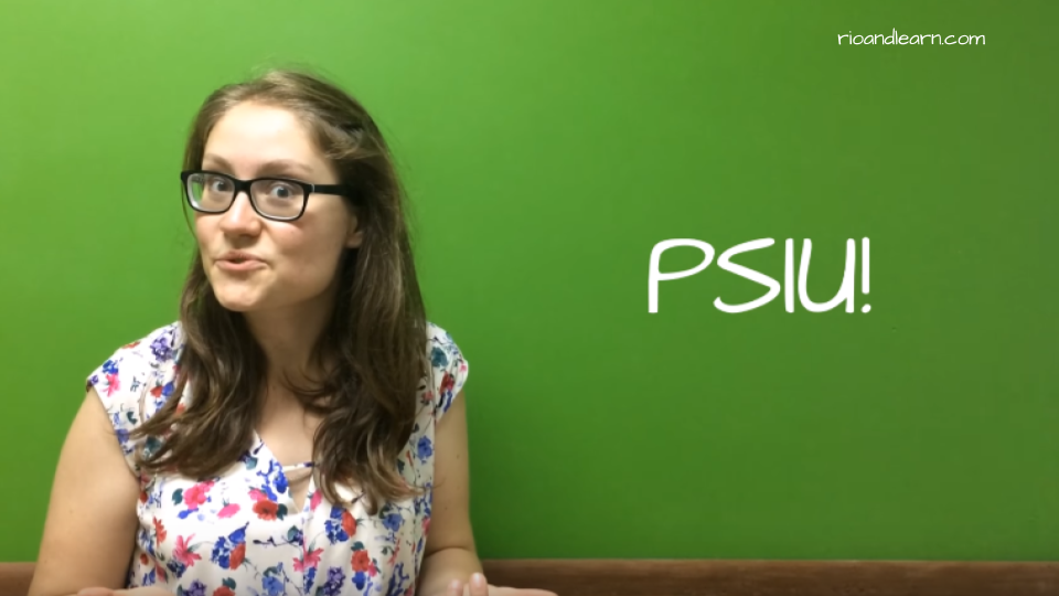 What does Psiu mean in Portuguese. Foreigners students using Psiu.