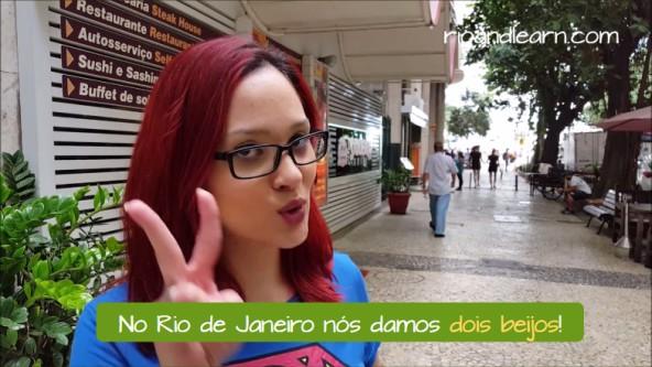 Como cumprimentar um Brasileiro. No Rio de Janeiro nós damos dois beijos!