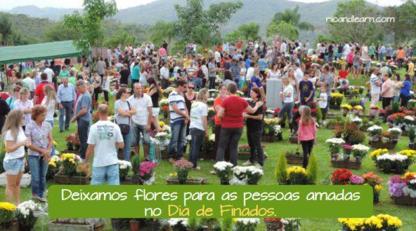 Dia de Finados no Brasil. Deixamos flores para as pessoas amadas no Dia de Finados.
