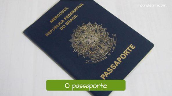 El pasaporte en portugués: O passaporte.