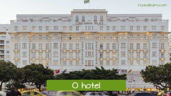 El hotel en portugués: O hotel.
