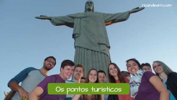 Places to visit during the trip. Touristic sights in Portuguese: Os pontos turísticos.