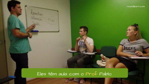 Abbreviations in Portuguese. Eles têm aula com o prof Pablo.