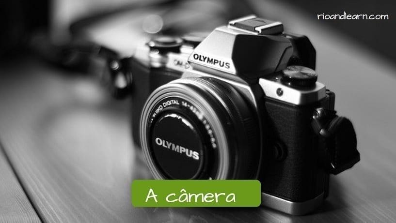 A câmera em português.