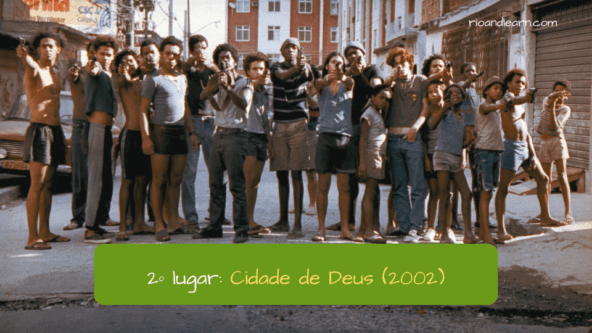 2º lugar: Cidade de Deus (2002). City of God. Top 10 Brazilian Movies.