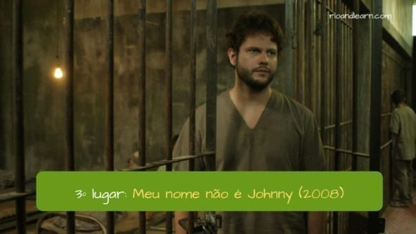 3º lugar: Meu nome não é Johnny (2006). My name is not Johnny.