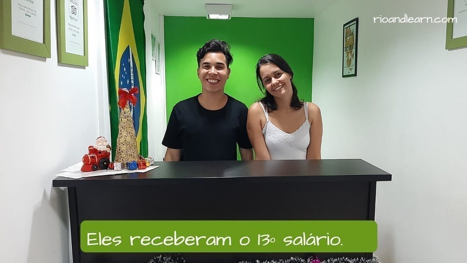 Example about 13th salary in Brazil: Eles receberam o 13º salário.