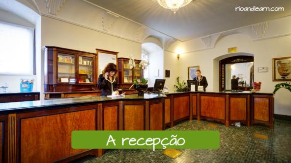La recepción en portugués: A recepção.