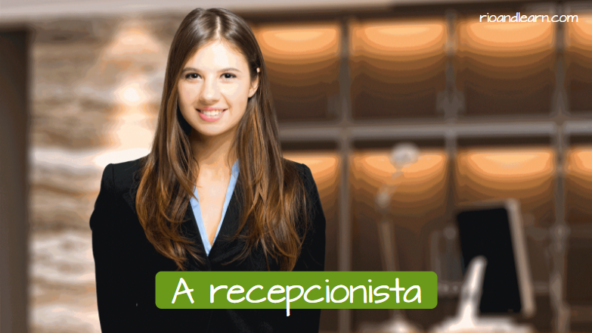 La recepcionista en portugués: A recepcionista.