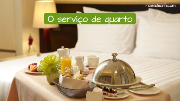 El servicio de cuarto en portugués: O serviço de quarto.