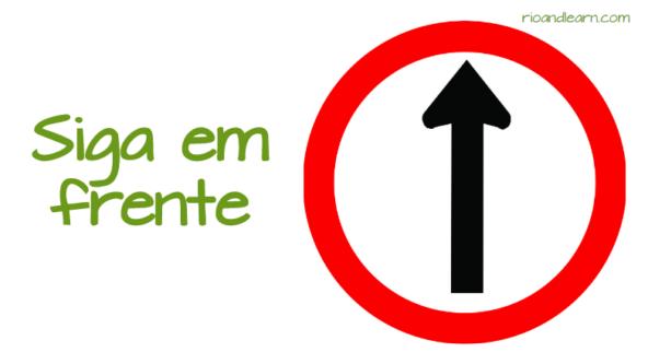 Brazilian traffic signs. Straight only: Siga em frente.