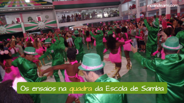 What is a Samba School. Os ensaios na quadra da Escola de Samba.