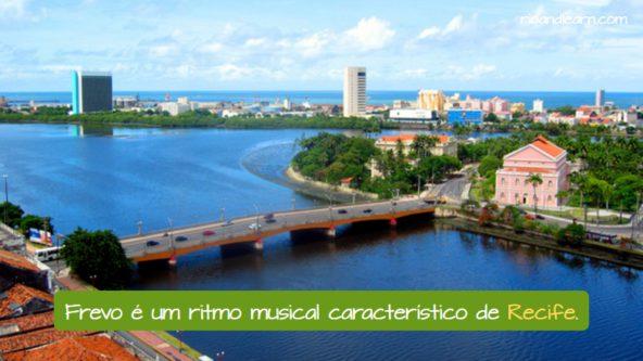 As cidades Brasileiras. Frevo é um ritmo musical característico de Recife.