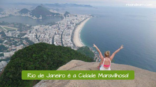 Rio de Janeiro é a Cidade Maravilhosa.