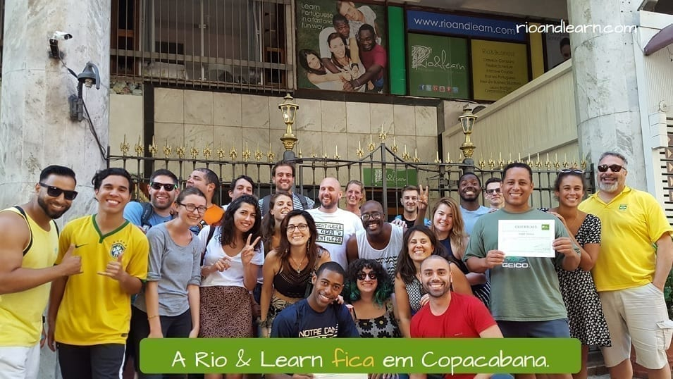Example with the verb ficar in Portuguese: A Rio & Learn fica em Copacabana.